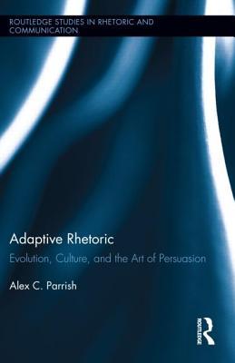 Adaptive Rhetoric By Parrish, Alex C.